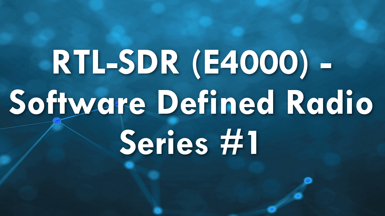 RTL-SDR (E4000) – Software Defined Radio Series #1