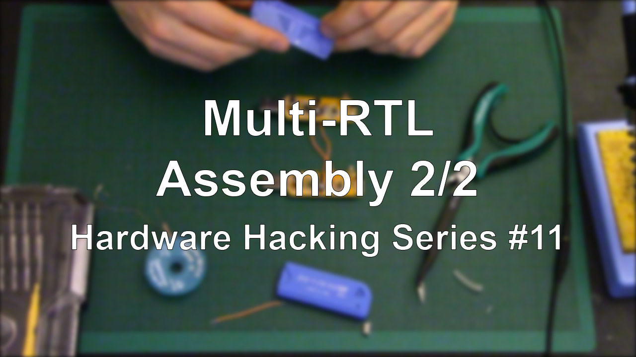 Multi-RTL – Assembly 2/2 – Hardware Hacking Series #11