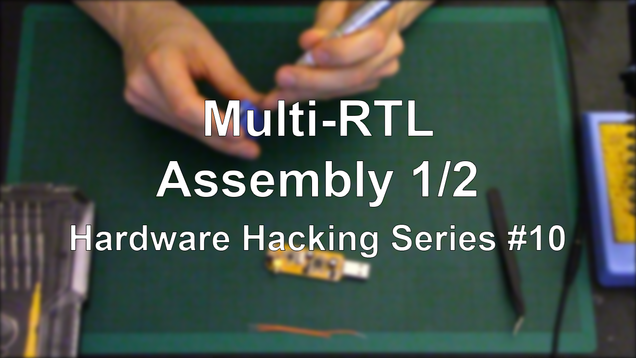 Multi-RTL – Assembly 1/2 – Hardware Hacking Series #10