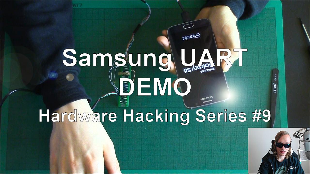 Samsung UART – DEMO – Hardware Hacking Series #9