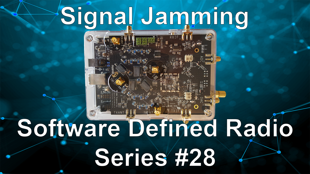 Signal Jamming – Software Defined Radio Series #28