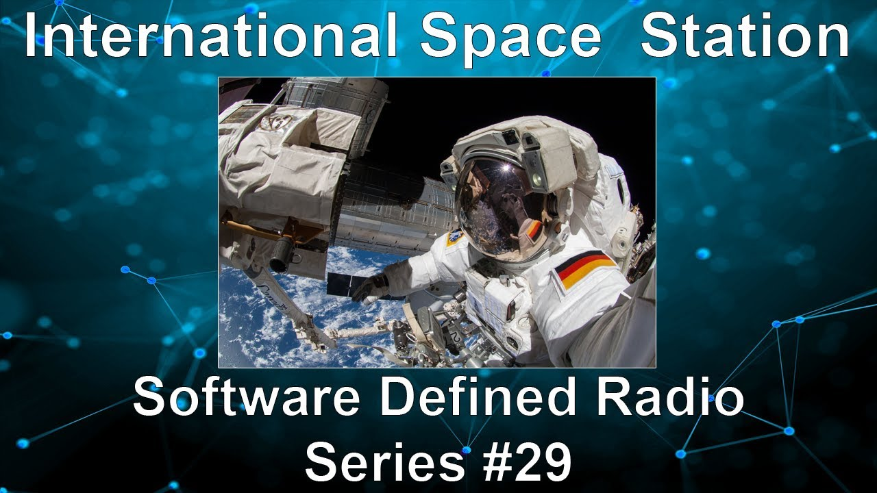 International Space Station – Software Defined Radio Series #29