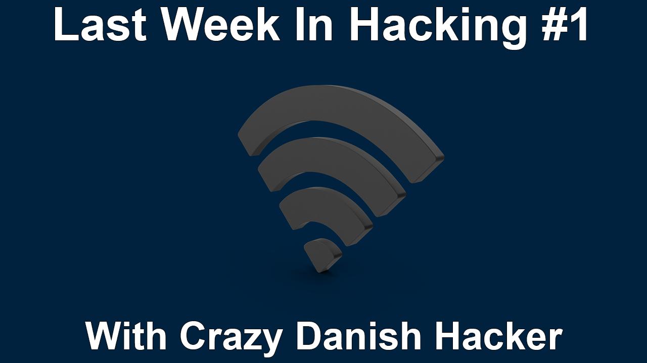 Last Week In Hacking #1