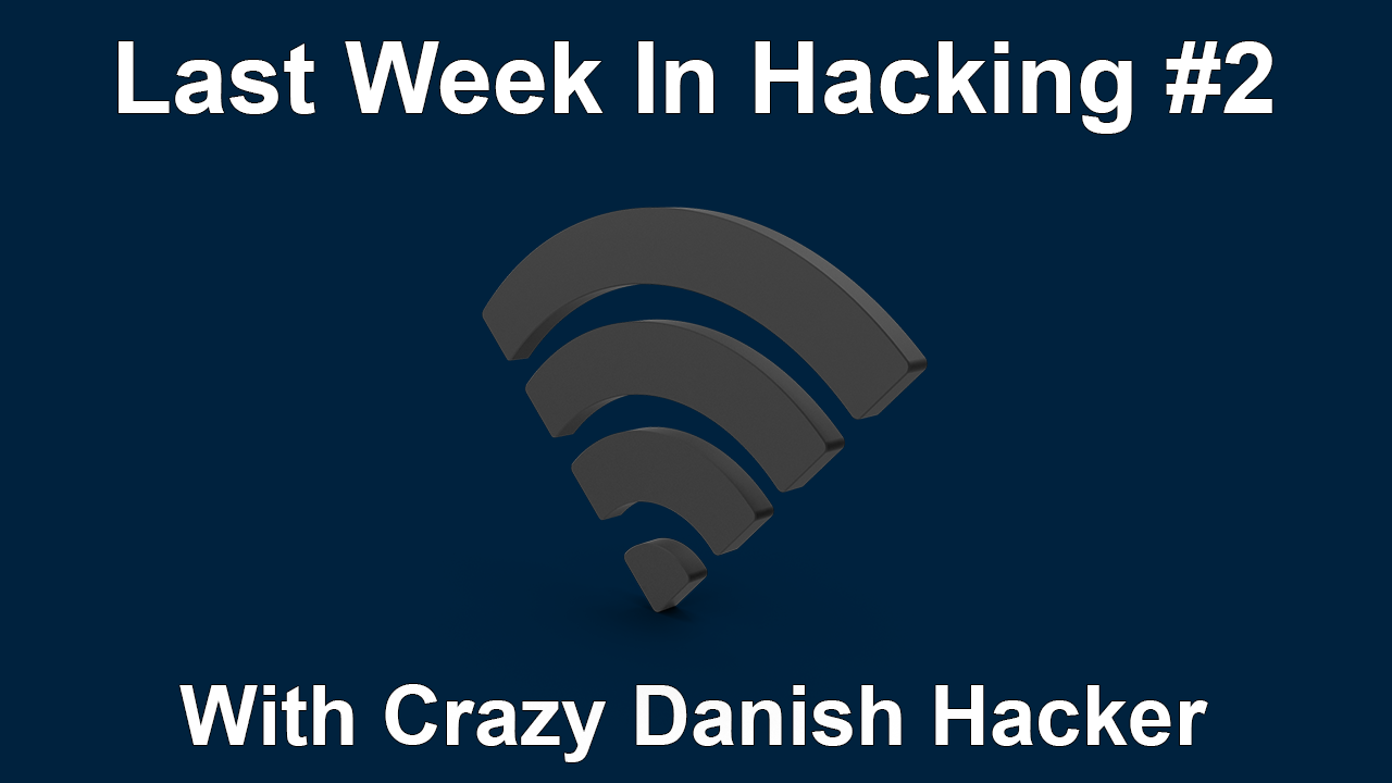 Last Week In Hacking #2
