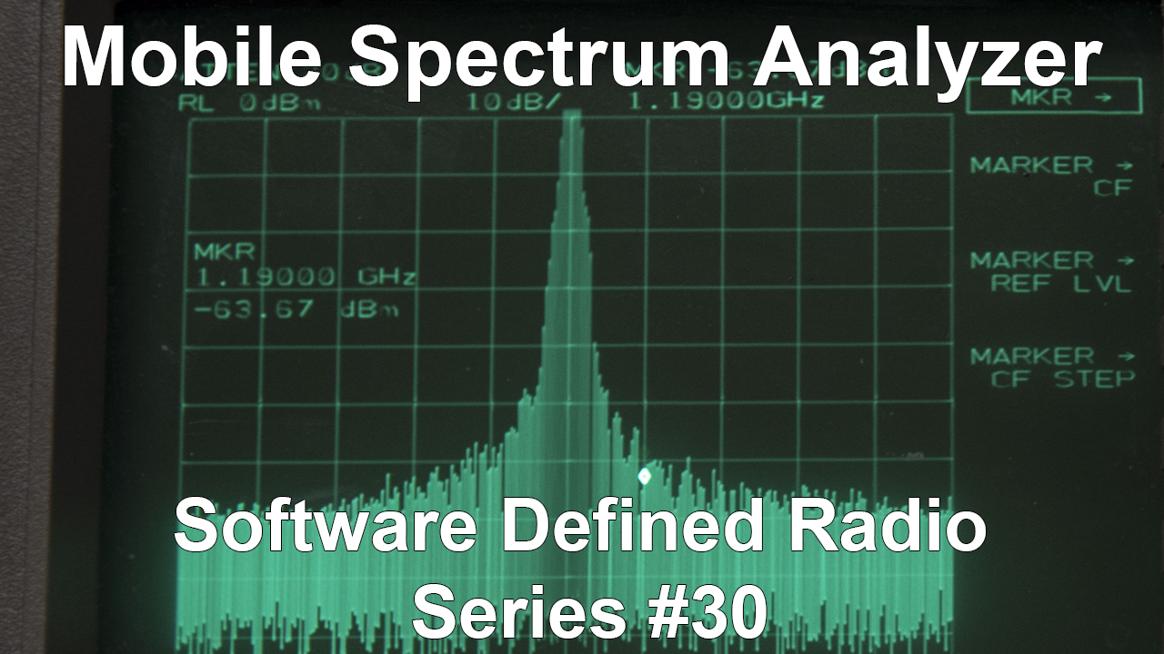 Mobile Spectrum Analyzer + Digital TV – Software Defined Radio Series #30