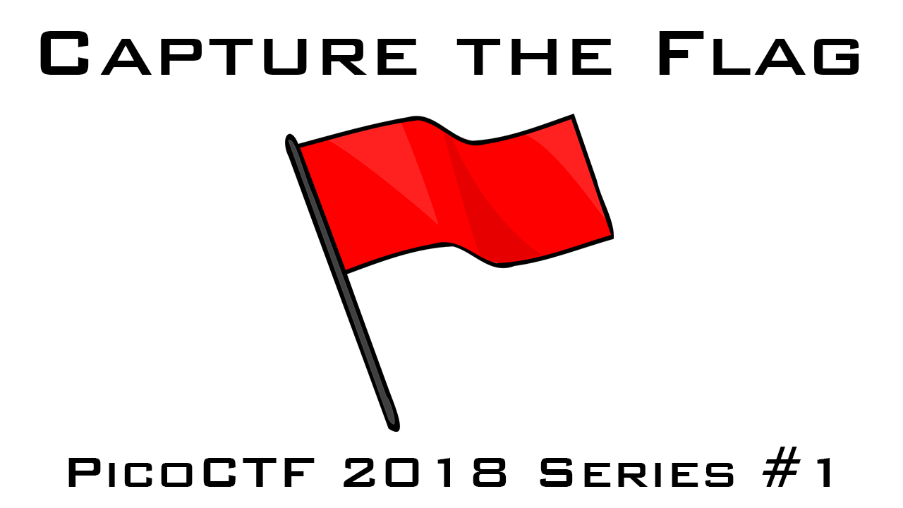 Capture The Flag – PicoCTF 2018 Series #1