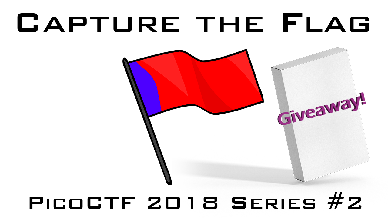 Capture The Flag – PicoCTF 2018 Series #2 + GIVEAWAY